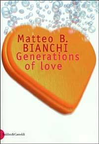 Generations of love / Matteo B. Bianchi