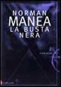 La busta nera / Norman Manea ; traduzione di Marco Cugno