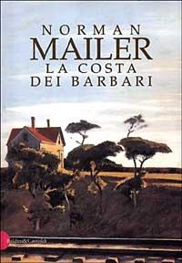La costa dei barbari / Norman Mailer ; traduzione di Delfina Vezzoli