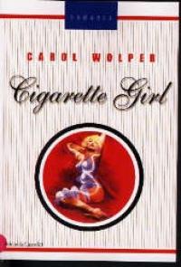 Cigarette girl / Carol Wolper ; traduzione di Alessandra De Vizzi