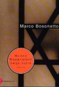 Nonno Rosenstein nega tutto/ Marco Bosonetto