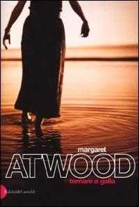 Tornare a galla / Margaret Atwood ; traduzione di Fausta Libardi