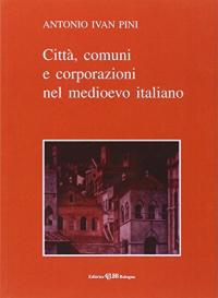 Città, comuni e corporazioni nel Medioevo italiano