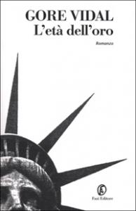 L'età dell'oro / Gore Vidal ; traduzione di Luca Scarlini