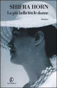 La più bella tra le donne / Shifra Horn ; traduzione di Massimo Bracchitta ed Elisa Carandina