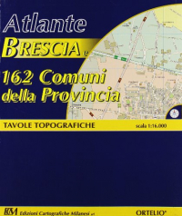 Atlante. Brescia e 162 Comuni della provincia