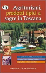Agriturismi, prodotti tipici & sagre in Toscana