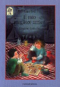 Il mio migliore amico : una storia / raccontata da Ivana Jokl ; illustrata da Eleonore Gerhaher ; traduzione di Noemi Clementi
