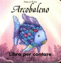 Arcobaleno : libro per contare / Marcus Pfister
