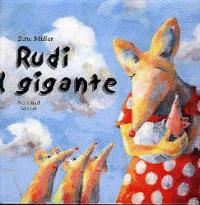 Rudi il gigante : una storia / scritta da Birte Müller e tradotta da Alessandra Valtieri