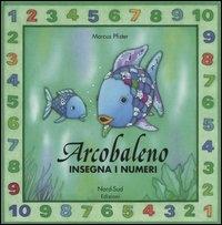 Arcobaleno insegna i numeri / Marcus Pfister