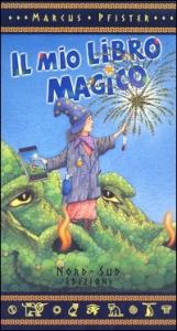 Il mio libro magico / Marcus Pfister