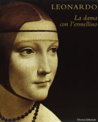 Leonardo : La dama con l'ermellino / a cura di Barbara Fabjan, Pietro C. Marani ; testi di David Bull ... [et al.]