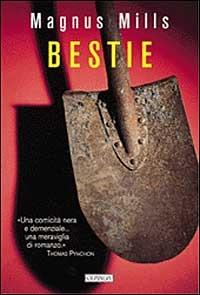 Bestie / Magnus Mills ; traduzione di Massimo Bocchiola