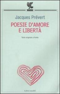 Poesie d'amore e libertà / Jacques Prevert