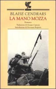 La mano mozza / Blaise Cendrars ; traduzione di Giorgio Caproni ; introduzione di Giovanni Bogliolo