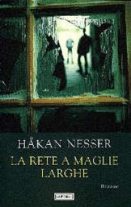 La rete a maglie larghe / Hakan Nesser : traduzione di Carmen Giorgetti Cima