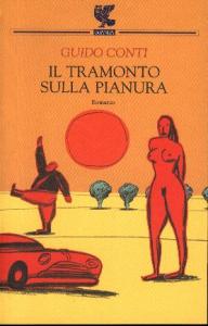 Il tramonto sulla pianura / Guido Conti