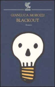 Blackout / Gianluca Morozzi