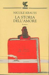 La storia dell'amore / Nicole Krauss ; traduzione di Valeria Raimondi