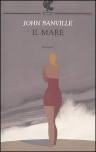 Il mare / John Banville ; traduzione di Eva Kampmann