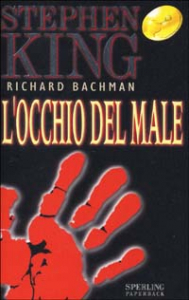 L'occhio del male / Stephen King (Richard Bachman)