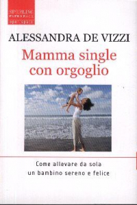 Mamma single con orgoglio