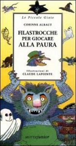 Filastrocche per giocare alla paura / Corinne Albaut ; illustrazioni di Claude Lapointe ; traduzione e adattamento di Fiammetta Vinci
