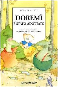 Doremi è stato adottato / scritto e illustrato da Domitille de Pressensé ; tradotto e adattato da Matteo Schianchi ; prefazione di Irene Bertuzzi