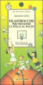 Filastrocche per prendere la palla al balzo / François David ; illustrazioni di Yves Besnier ; traduzione e adattamento di Anna Bergna