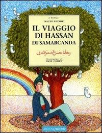 Il viaggio di Hassan di Samarcanda / Nacer Khemir ; illustrazioni di Emre Orhun ; traduzione e adattamento di Giangiacomo Gerevini