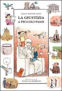 La giustizia a piccoli passi / Maud Hoestlandt ; illustrazioni di Nicolas Hubesch ; traduzione e adattamento di Stefania Baldoni