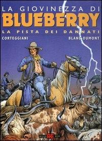 La giovinezza di Blueberry. La pista dei dannati