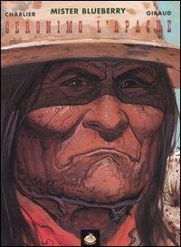 Mister Blueberry. Geronimo l'apache