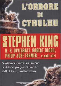 L' orrore di Cthulhu: ventidue racconti della più famosa saga dell'orrore scritti da Howard P. Lovecraft ...