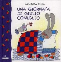Una giornata di Giulio Coniglio / Nicoletta Costa