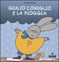 Giulio Coniglio e la pioggia / Nicoletta Costa