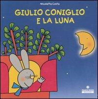 Giulio Coniglio e la luna / Nicoletta Costa