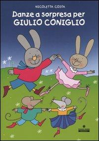 Danze a sorprersa per Giulio Coniglio / Nicoletta Costa