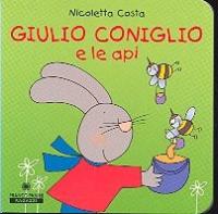 Giulio Coniglio e le api / Nicoletta Costa