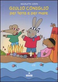 Giulio Coniglio per terra e per mare  / Nicoletta Costa