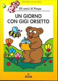 Un giorno con Gigi Orsetto / Francesco Tullio-Altan