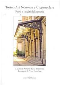 Torino art nouveau e crepuscolare