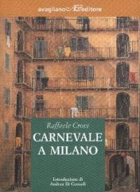 Carnevale a Milano / Raffaele Crovi ; introduzione di Andrea Di Consoli