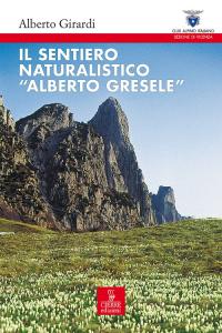 Guida al sentiero naturalistico Alberto Gresele