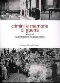 Crimini e memorie di guerra. Violenze contro le popolazioni e politiche del ricordo