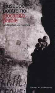 Giocando parole : la letteratura e i bambini / Giuseppe Pontremoli ; introduzione di Roberto Denti