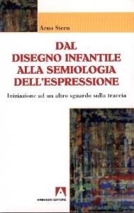 Dal disegno infantile alla semiologia dell'espressione : iniziazione ad un altro sguardo sulla traccia / Arno Stern ; prefazione di Fulvio Scaparro