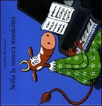 Sofia la mucca musicista / Geoffroy de Pennart