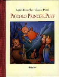 Piccolo principe Puff / Agnes Desarthe ; illustrazioni di Claude Ponti